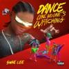 Dance Like No One's Watching by Swae Lee