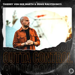 THIERRY VON DER WARTH & Denis Kalytovskyi - Outta Control