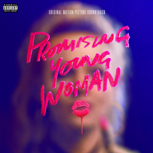 Various Artists - Promising Young Woman (Original Motion Picture Soundtrack)