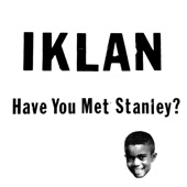 IKLAN - Have You Met Stanley?