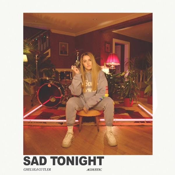 Sad Tonight (Acoustic) - Single