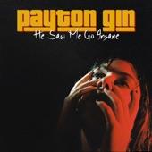 Payton Gin - He Saw Me Go Insane