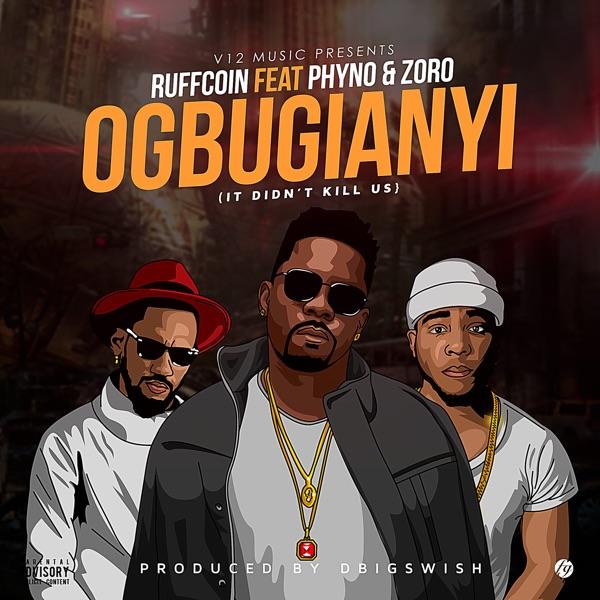 Ogbugianyi (feat. Phyno & Zoro) - Single