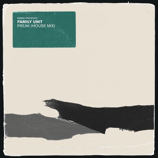 Freak (House Mix) - Single by Family Unit