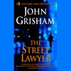 John Grisham - The Street Lawyer: A Novel (Abridged)  artwork