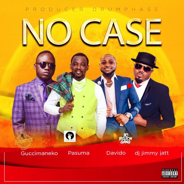 No Case (feat. Davido, Pasuma & Dj Jimmy Jatt) - Single