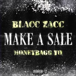 Blacc Zacc & Moneybagg Yo - Make a Sale
