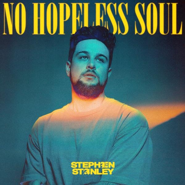 Stephen Stanley - No Hopeless Soul
