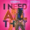 Steven G. - I Need All That