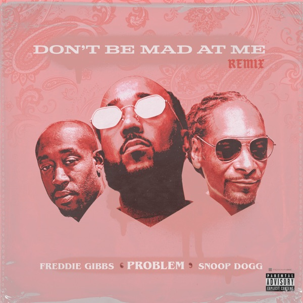 Don't Be Mad At Me (Remix) - Single