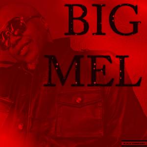 Big Mel - Big Mel