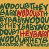 Hey Baby - Single, No Doubt
