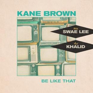 Kane Brown, Swae Lee, Khalid – Be Like That – Single [iTunes Plus AAC M4A]