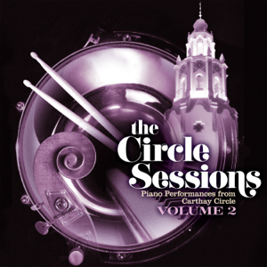 Bill Cantos - The Circle Sessions: Piano Performances from Carthay Circle, Vol. 2