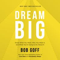 Bob Goff - Dream Big artwork