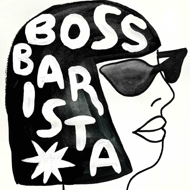 Boss Barista Podcast By Boss Barista On Apple Podcasts