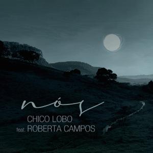 Chico Lobo - Nós feat. Roberta Campos