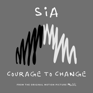"Sia - Courage to Change (From the Motion Picture ""Music"")"