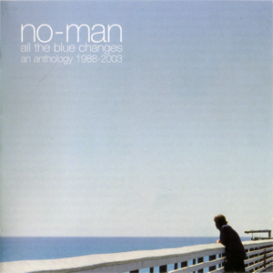No-Man - All the Blue Changes