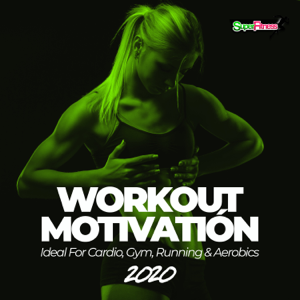 Various Artists - Workout Motivation 2020 (Ideal for Cardio, Gym, Running & Aerobics)