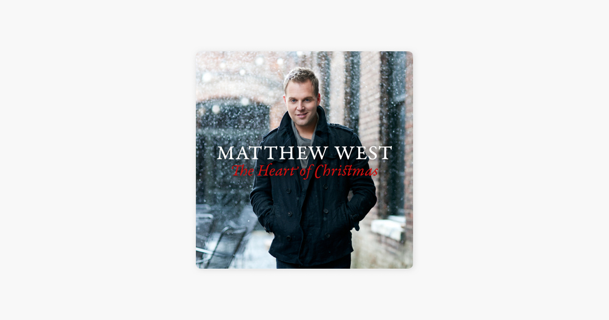 Matthew West The Heart Of Christmas.The Heart Of Christmas By Matthew West