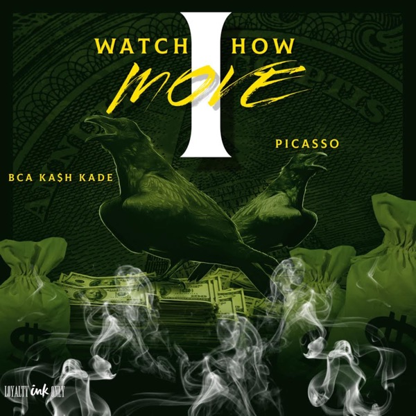 Watch How I Move (feat. Picasso) - Single