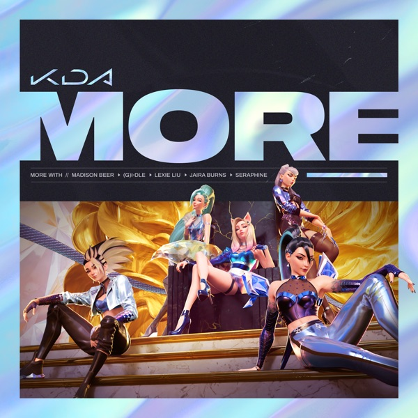 MORE (feat. Lexie Liu, Jaira Burns, Seraphine & League of Legends) - Single