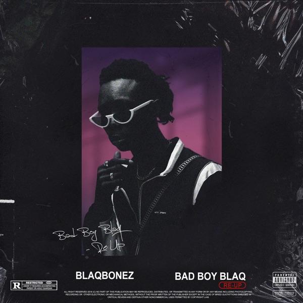 Bad Boy Blaq Re - Up