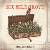Six Mile Grove - Million Birds