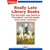 """Really Late Library Books: The borrower was listed as """"President"""" and the books were never returned."""