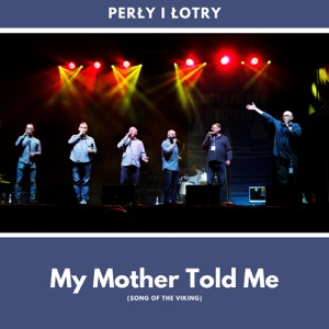 Perly I Lotry - Song of the Vikings (My Mother Told Me)