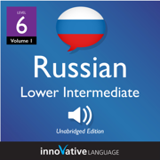 Learn Russian - Level 6: Lower Intermediate Russian, Volume 1: Lessons 1-25