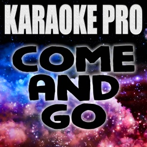 Karaoke Pro - Come and Go (Originally Performed by Juice WRLD and Marshmello)