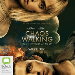 Chaos Walking: The Knife of Never Letting Go - Chaos Walking Book 1 (Unabridged)