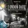 Benjamin K. Scott - London Dark - Die ersten Fälle des Scotland Yard, Folge 2: Der Opiumkult (Ungekürzt)
