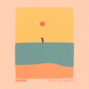 Kokiri - Walk on Water