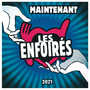 Les Enfoirés - Maintenant (Version radio)
