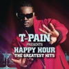 T Pain Presents Happy Hour The Greatest Hits