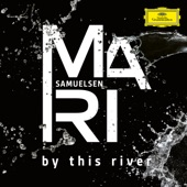 Mari Samuelsen - By This River (Arr. Badzura)