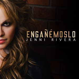 Jenni Rivera & Mariachi Los Reyes - Engañémoslo