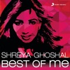 Shreya Ghoshal: Best of Me