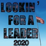 Lookin' for a Leader – 2020 - Single