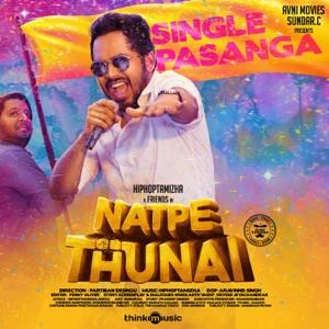 NATPE THUNAI - Single Pasanga - Hiphoptamizha Adhi , Anagha Chords and Lyrics