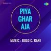 Piya Ghar Aja Original Motion Picture Soundtrack