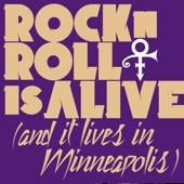 Prince - Rock 'N' Roll Is Alive! (And It Lives in Minneapolis)