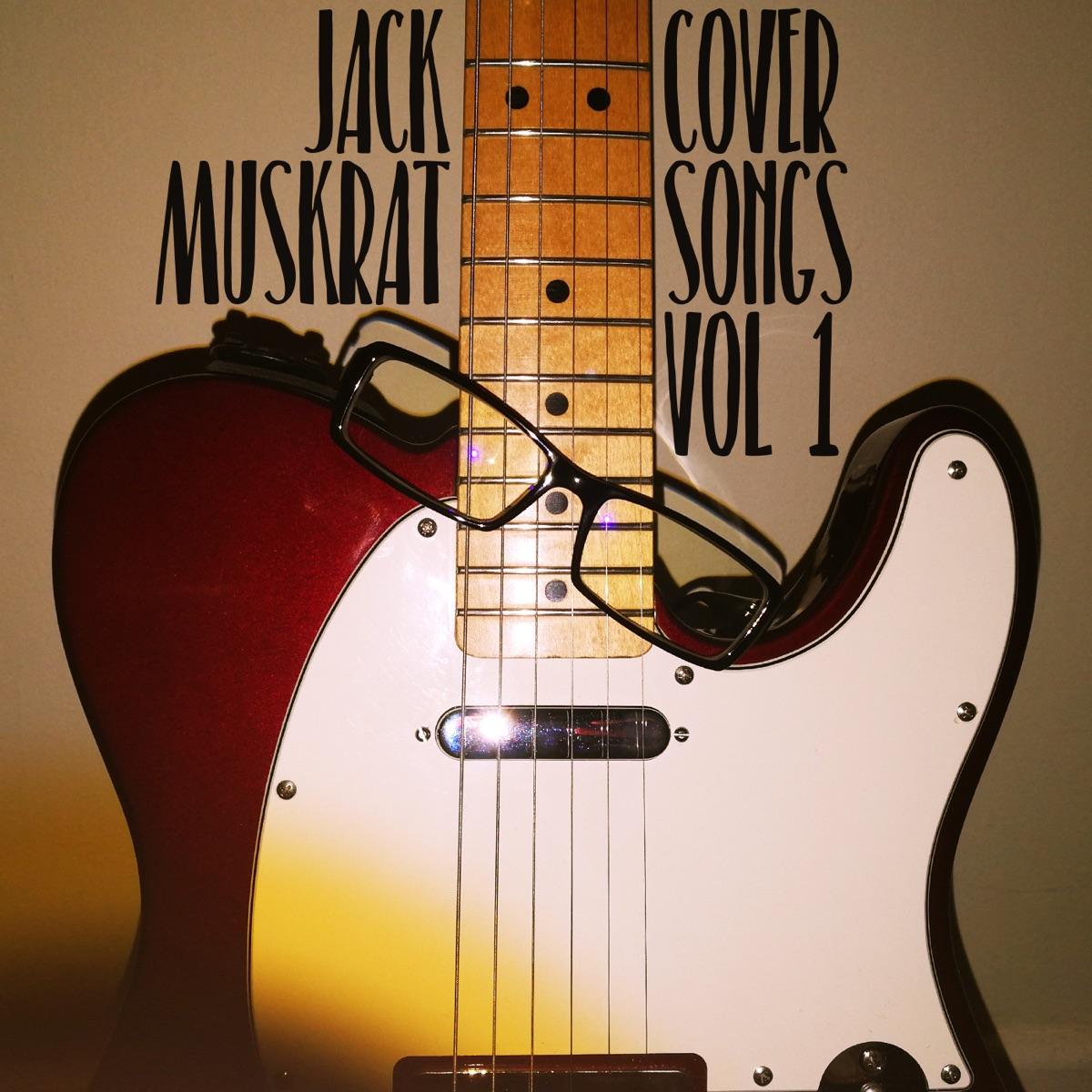 Cover Songs Vol 1 Jack Muskrat CD cover
