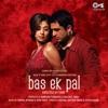 Bas Ek Pal (Original Motion Picture Soundtrack)