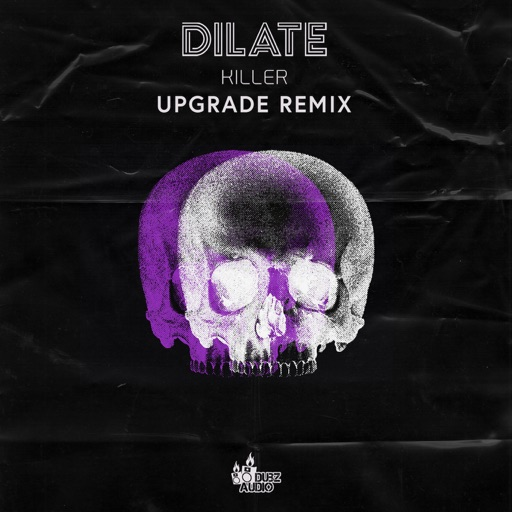 Killer (Upgrade Remix) - Single by Upgrade & DJ Dilate