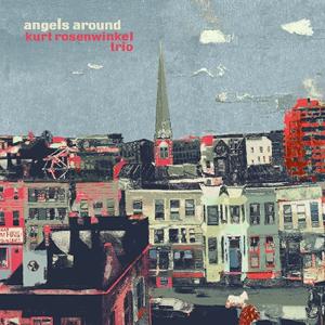 Kurt Rosenwinkel Trio: Angels Around
