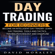 David Morales - Day Trading for Beginners- Become an Intelligent Day Trader: Learn Day Trading Strategies, Tools and Tactics, Trading Psychology and Discipline (Unabridged)
